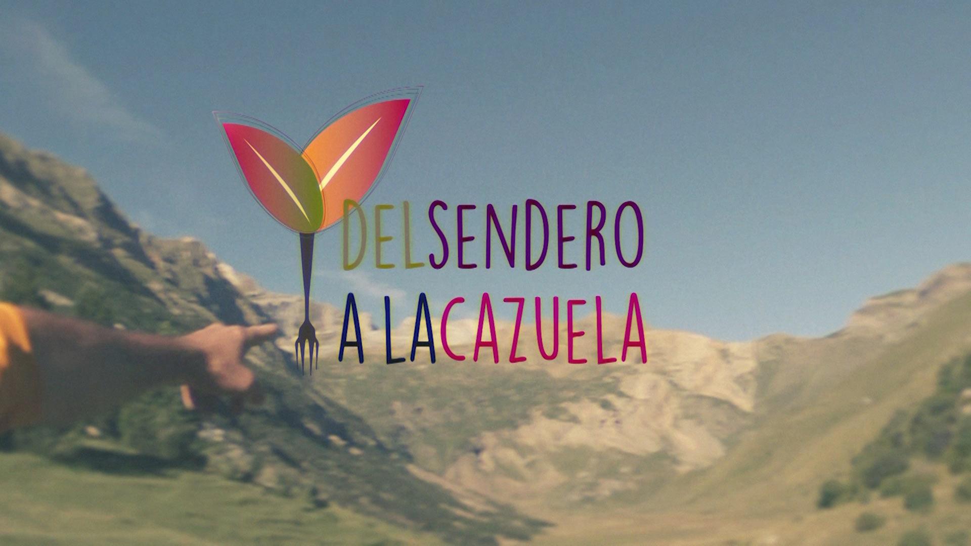 Imagen promocional Del Sendero a la Cazuela